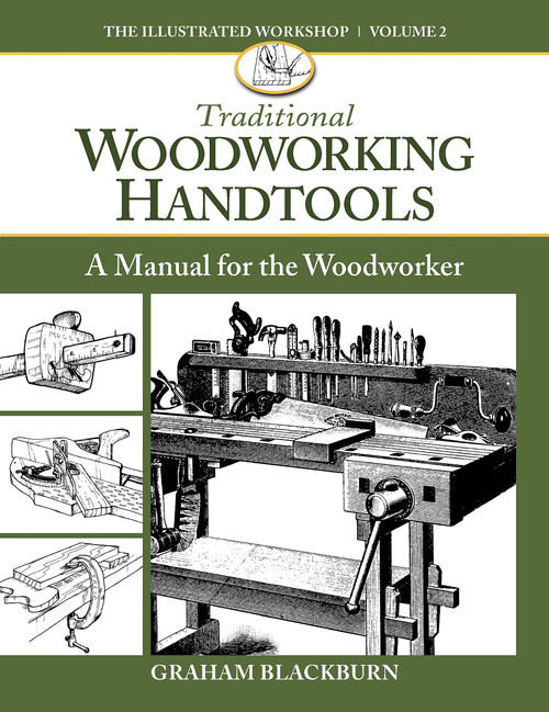 Traditional Woodworking Handtools: A Manual for the Woodworker by Graham Blackburn Blackburn- Paperback