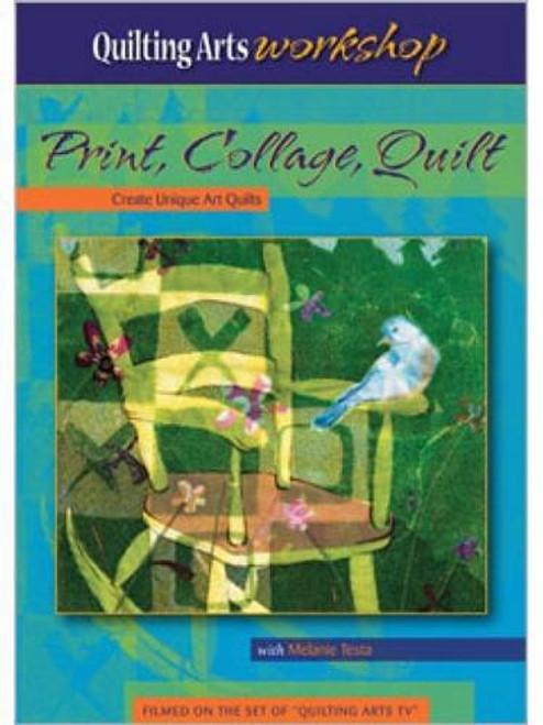 Print, Collage, Quilt - Create Unique Art Quilts with Melanie Testa - DVD (9781596681927)