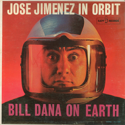 Jose Jimenez (Jose Jimenez In Orbit) (Bill Dana On Earth) Vinyl LP Record Album Kapp KL-1257