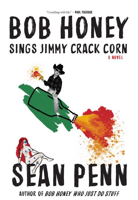 Bob Honey Sings Jimmy Crack Corn by Sean Penn - Hardcover (9781644280584)