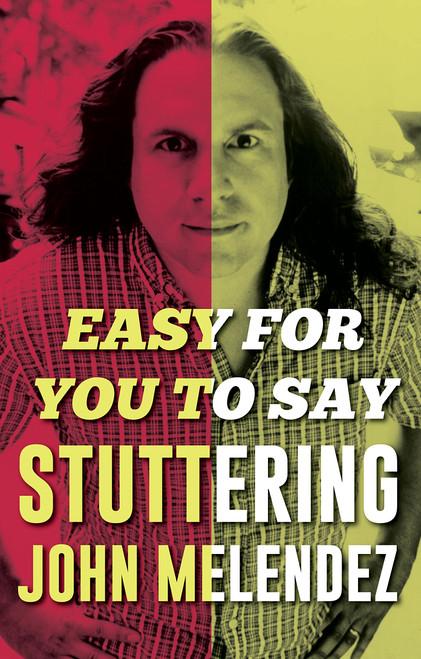 "Easy For You To Say by ""Stuttering"" John Melendez - Hardcover (9781947856196)"