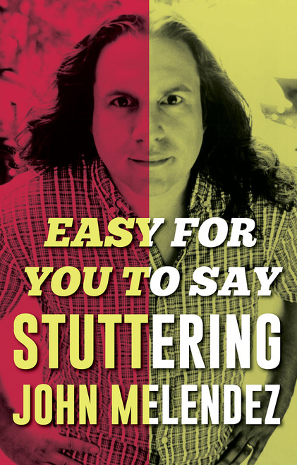 "Easy For You To Say by ""Stuttering"" John Melendez - Hardcover (9781947856196)"