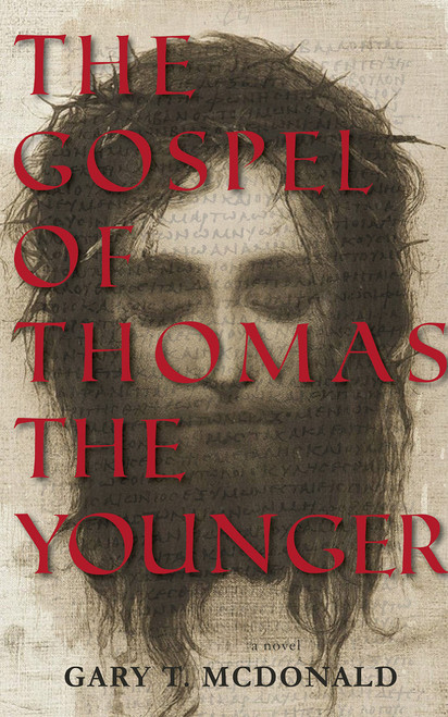 The Gospel of Thomas (The Younger) by Gary T. McDonald - Hardcover (9781945572739)