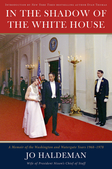 In the Shadow of the White House: A Memoir of the Washington and Watergate Years, 1968-1978 by Jo Haldeman & Evan Thomas - Hardcover (9781945572081)