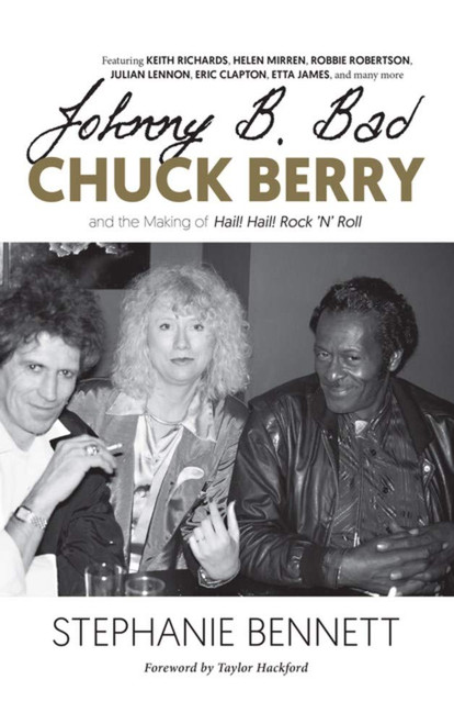 Johnny B. Bad: Chuck Berry and the Making of Hail! Hail! Rock 'N' Roll by Stephanie Bennett - Hardcover (9781947856905)