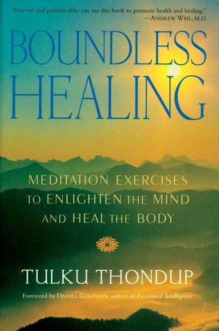 Boundless Healing: Meditation Exercises to Enlighten the Mind and Heal the Body by Tulku Thondup - Paperback (9781570628788)