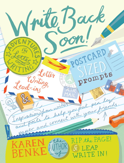 Write Back Soon!: Adventures in Letter Writing by Karen Benke - Paperback (9781611802689)