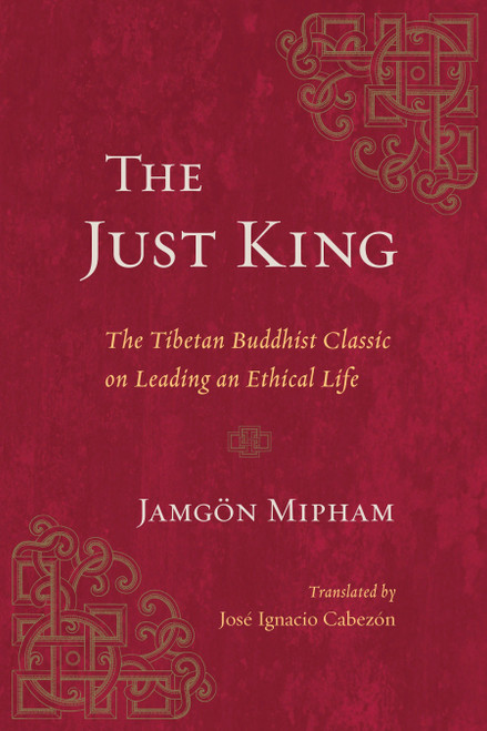 The Just King: The Tibetan Buddhist Classic on Leading an Ethical Life by Jamgon Mipham - Paperback (9781611804966)