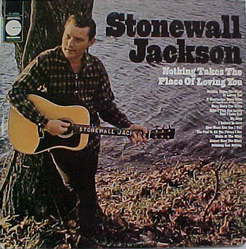Stonewall Jackson – Nothing Takes The Place Of Loving You Vinyl LP Record Album Columbia LE-10055