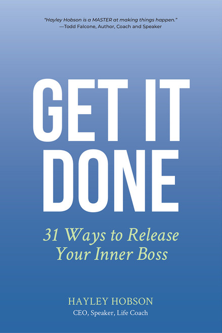 Get It Done: 31 Ways to Release Your Inner Boss by Hayley Hobson - Paperback (9781633537903)