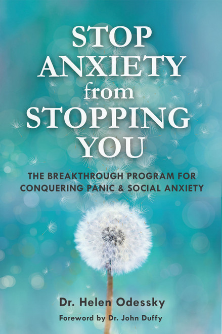 Stop Anxiety from Stopping You: The Breakthrough Program For Conquering Panic and Social Anxiety by Helen Odessky - Paperback (9781633535466)
