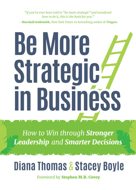 Be More Strategic in Business: How to Win Through Stronger Leadership and Smarter Decisions by Diana Thomas & Stacey Boyle - Hardcover (9781633537842)