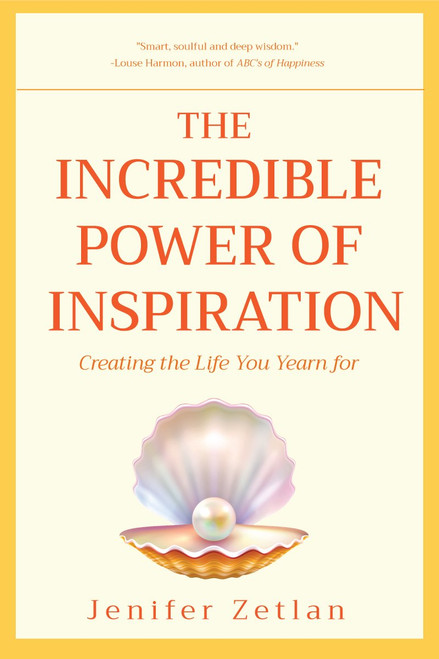 The Incredible Power of Inspiration: Creating the Life You Yearn For by Jenifer Zetlan - Paperback (9781633536272)
