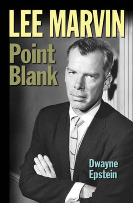 Lee Marvin: Point Blank by Dwayne Epstein - Paperback (9781936182572)