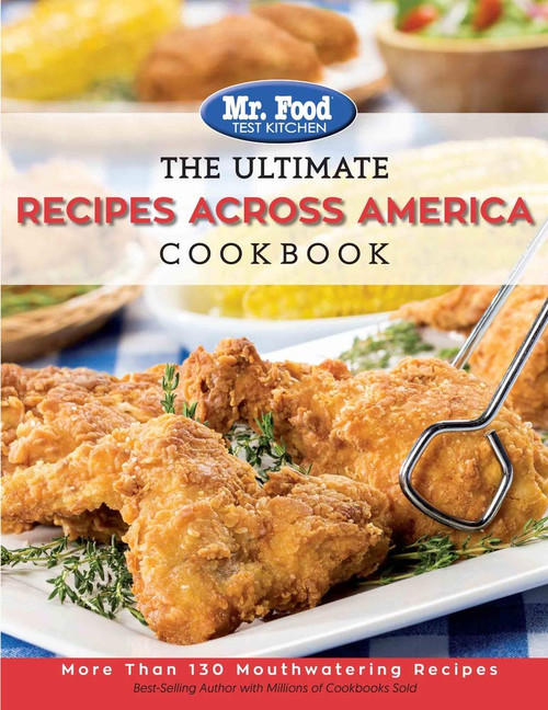 The Ultimate Recipes Across America Cookbook: More Than 130 Mouthwatering Recipes - Paperback (9780998163512)