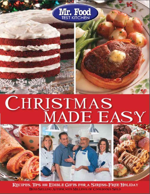 Mr. Food Test Kitchen Christmas Made Easy: Recipes, Tips and Edible Gifts for a Stress-Free Holiday - Paperback (9780975539668)