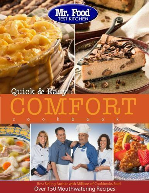 Mr. Food Test Kitchen Quick & Easy Comfort Cookbook: More Than 150 Mouthwatering Recipes - Paperback (9780975539620)