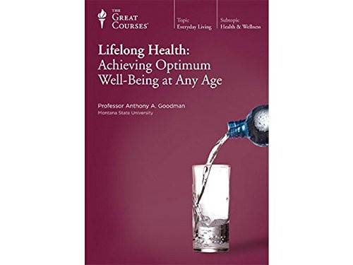 Lifelong Health - Achieving Optimum Well-Being at Any Age (The Great Courses) by Anthony A. Goodman - DVD (9781598036626)