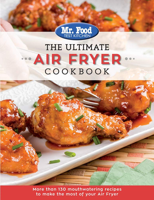 Mr. Food Test Kitchen The Ultimate Air Fryer Cookbook: More Than 130 Mouthwatering Recipes to Make the Most of Your Air Fryer - Paperback (9780998163567)