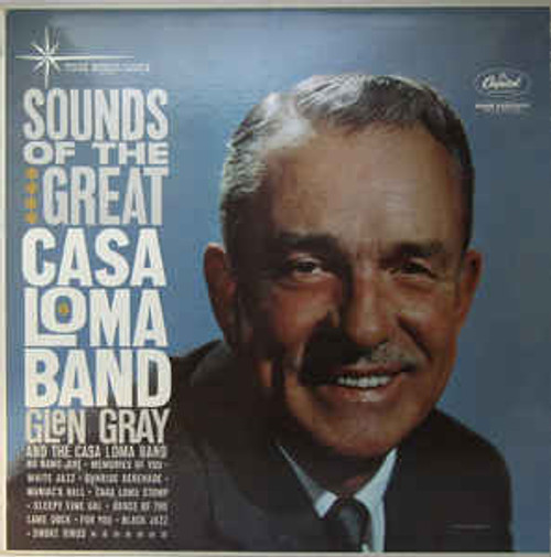 Glen Gray And The Casa Loma Band (Sounds of The Great Casa Loma Band) Vinyl LP Record Album