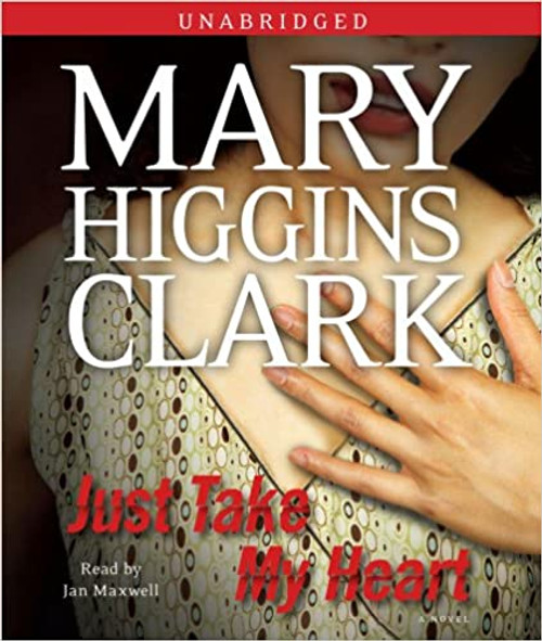 Just Take My Heart - A Novel by Mary Higgins Clark Audiobook 7 CDs (9780743579674)