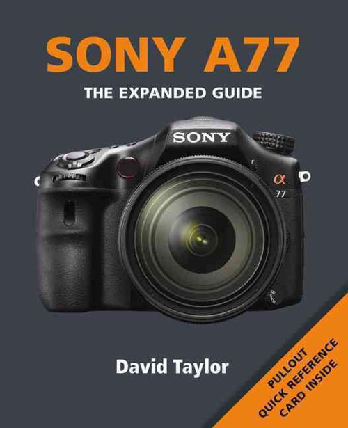 Sony SLT-A77 (Expanded Guides) by David Taylor - Paperback