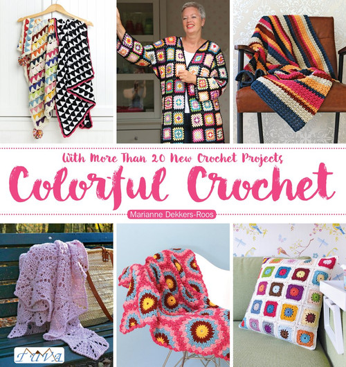 Colorful Crochet: With More Than 20 New Crochet Projects by Marianne Dekkers-Roos - Paperback