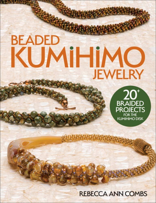 Beaded Kumihimo Jewelry by Rebecca Ann Combs - Paperback
