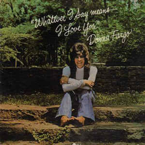 "Donna Fargo (""Whatever I Say Means I Love You"") Vinyl LP Record Album Dot"