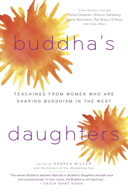 Buddha's Daughters: Teachings from Women Who Are Shaping Buddhism in the West by Andrea Miller - Paperback