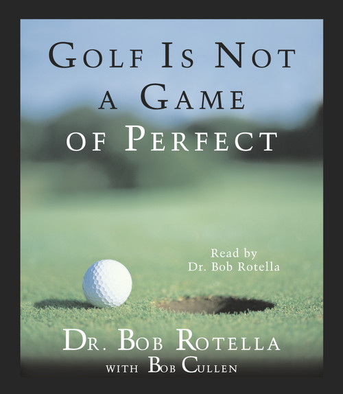 Golf Is Not A Game Of Perfect by Dr. Bob Rotella - Abridged Audiobook 2 CDs - 9780743508094