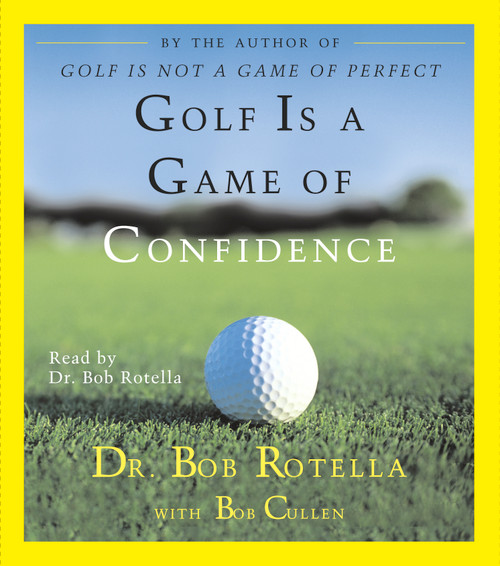 Golf Is a Game of Confidence by Dr. Bob Rotella - Abridged Audiobook 2 CDs - 9780743508100