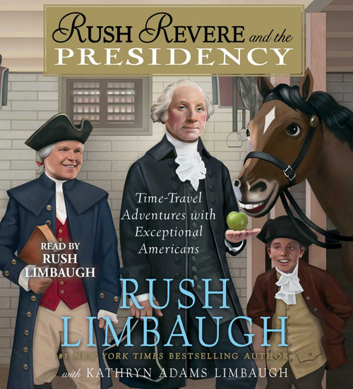 Rush Revere and the Presidency by Rush Limbaugh - Unabridged Audiobook 5 CDs - 9781508227458