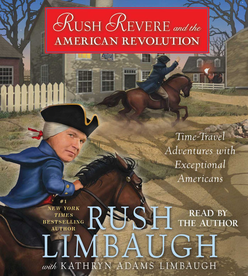 Rush Revere and the American Revolution: Time-Travel Adventures With Exceptional Americans by Rush Limbaugh - Unabridged Audiobook 5 CDs - 9781442378186