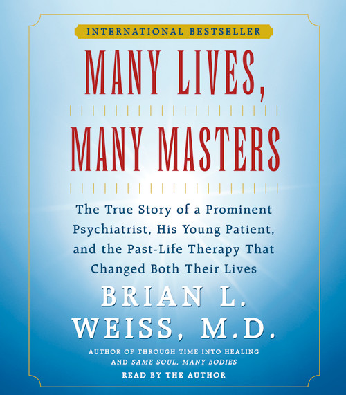 Many Lives, Many Masters by Brian L. Weiss M.D. - Abridged Audiobook 2 CDs -