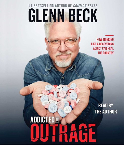 Addicted to Outrage: How Thinking Like a Recovering Addict Can Heal the Country by Glenn Beck - Unabridged Audiobook 13 CDs - 9781508260523
