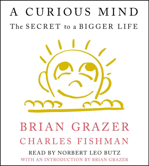 A Curious Mind: The Secret to a Bigger Life by Brian Grazer - Unabridged Audiobook 5 CDs - 9781442382084