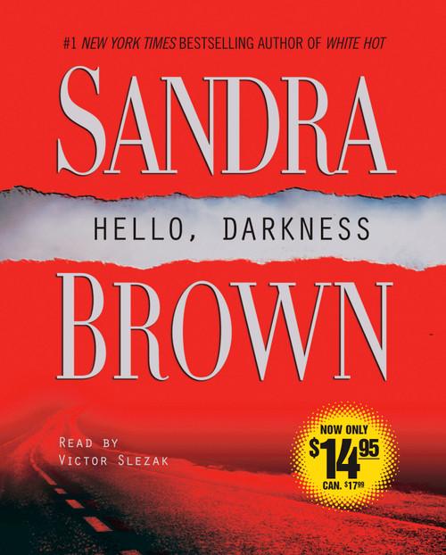 Hello, Darkness: A Novel by Sandra Brown - Abridged Audiobook 5 CDs - 9780743565394