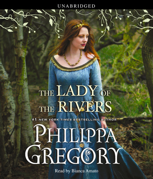 The Lady of the Rivers: A Novel (The Plantagenet and Tudor Novels) by Philippa Gregory - Unabridged Audiobook 15 CDs - 9781442344129