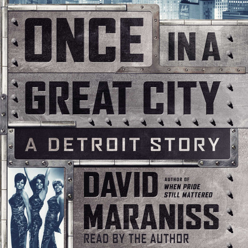 Once In A Great City: A Detroit Story by David Maraniss - Unabridged Audiobook 11 CDs - 9781442387911