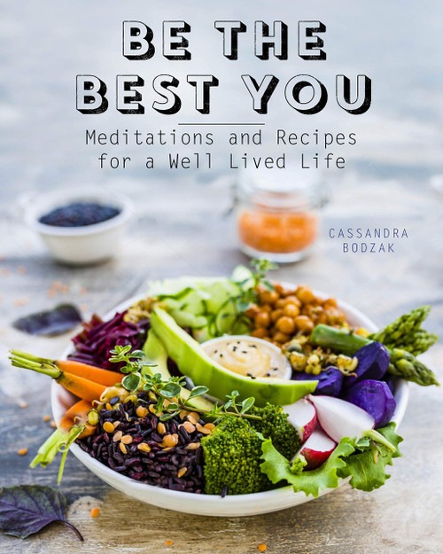 Be the Best You: Meditations and Recipes for a Well-Lived Life (Eat With Intention) by Cassandra Bodzak - Hardcover - 9780785837312