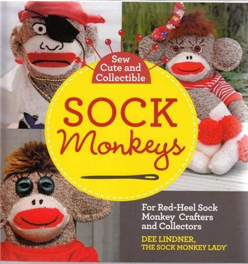 Sew Cute and Collectible Sock Monkeys: For Red-Heel Sock Monkey Crafters and Collectors by Dee Lindner - Paperback  - 9781589238664