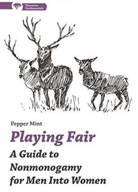 Playing Fair: A Guide to Nonmonogamy for Men into Women (Thorntree Fundamentals) by Pepper Mint - Paperback - 9781944934385
