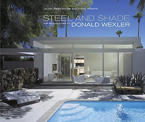 Steel and Shade: The Architecture of Donald Wexler - Paperback - 9780981674346