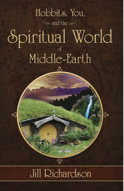 Hobbits, You, and the Spiritual World of Middle-Earth