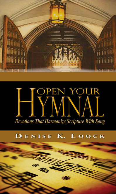 Open Your Hymnal  - Devotions That Harmonize Scripture With Song