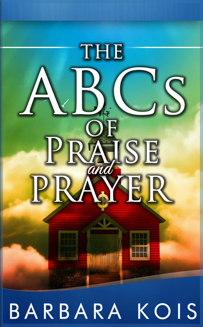 BCs of Praise and Prayer: How 15 Minutes with God Can Change Your Day