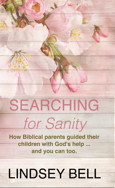 Searching for Sanity: 52 Insights from the Parents of the Bible