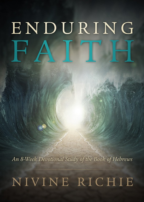 Enduring Faith - An 8-Week Devotional Study of the Book of Hebrews