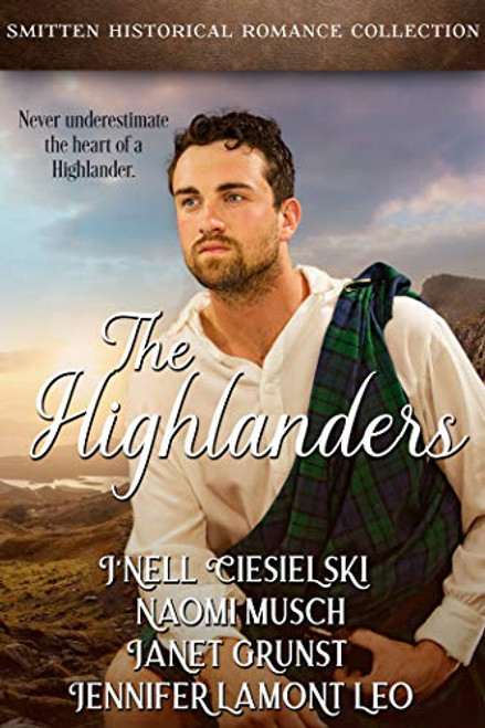 The Highlanders: A Smitten Historical Romance Collection